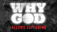 Why God Allows Suffering