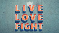 Live, Love, Fight